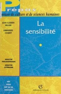 Jean-Cassien Billier et Emmanuel Caquet - La sensibilité.