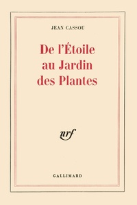 Jean Cassou - De l'Étoile au Jardin des Plantes.