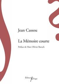 Jean Cassou - La mémoire courte.