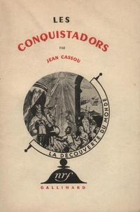 Jean Cassou - Les Conquistadors.