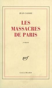 Jean Cassou - Les Massacres de Paris.