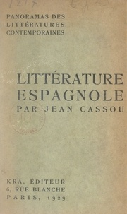 Jean Cassou et Marcel Bataillon - Panorama de la littérature espagnole contemporaine.