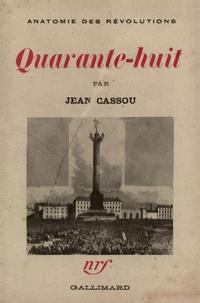 Jean Cassou - Quarante-huit.