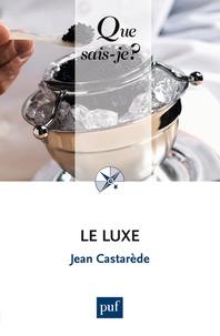Jean Castarède - Le luxe.