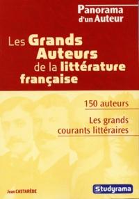 Jean Castarède - Les grands auteurs de la littérature française.