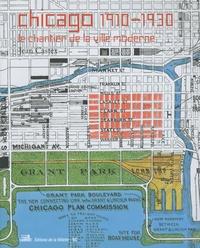 Jean Castex - Chicago 1910-1930 - Le chantier de la ville moderne.