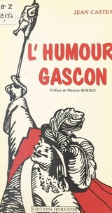 Jean Castex et Maurice Bordes - L'humour gascon.