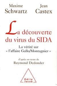 """Jean Castex et Maxime Schwartz - La découverte du virus du SIDA - La vérité sur l'affaire """"Gallo / Montagnier""""."""