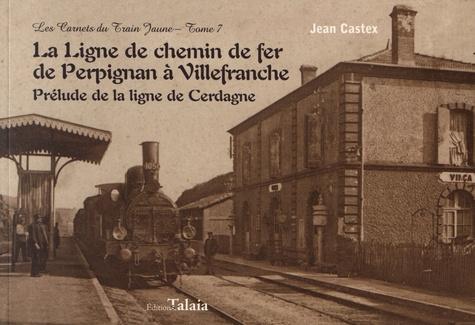 La ligne de chemin de fer de Perpignan à Villefranche. Prélude de la ligne de Cerdagne