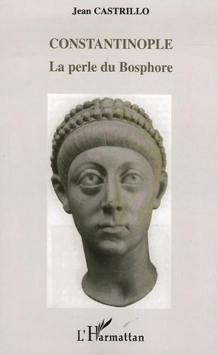 Jean Castrillo - Constantinople - La perle du Bosphore.