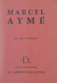 Jean Cathelin - Marcel Aymé - Ou Le paysan de Paris.