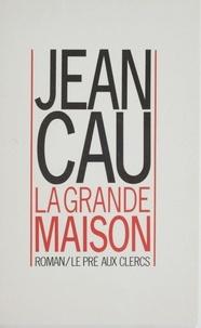 Jean Cau - La Grande maison.