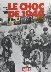 Jean Cau et Hubert d'Havrincourt - Le choc de 1940.