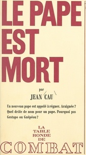 Jean Cau et Philippe Tesson - Le Pape est mort.