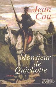 Jean Cau - Monsieur de Quichotte.