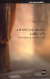 Jean Caune - La démocratisation culturelle - Une médiation à bout de souffle.