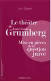 Jean Caune - Le théâtre de Jean-Claude Grumberg - Mise en pièces de la question juive.