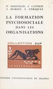 Jean Cavozzi et Jean Dubost - La formation psychosociale dans les organisations.