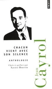 Jean Cayrol - Chacun vient avec son silence - Anthologie poétique.