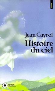 Jean Cayrol - Histoire du ciel.