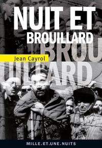 Jean Cayrol - Nuit et brouillard - Suivi de De la mort à la vie.