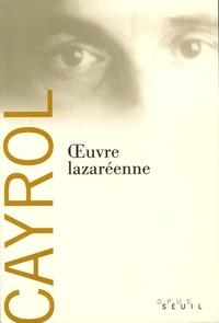 Jean Cayrol - Oeuvre lazaréenne.