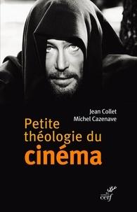 Jean Cazenave et Michel Cazenave - Petite théologie du cinéma.