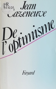 Jean Cazeneuve - De l'optimisme.