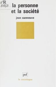 Jean Cazeneuve - La personne et la société.