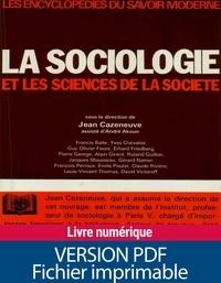 Collectif et Jean Cazeneuve - La sociologie - Et les sciences de la société.