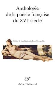 Jean Céard et Louis-Georges Tin - Anthologie de la poésie française du XVIe siècle.