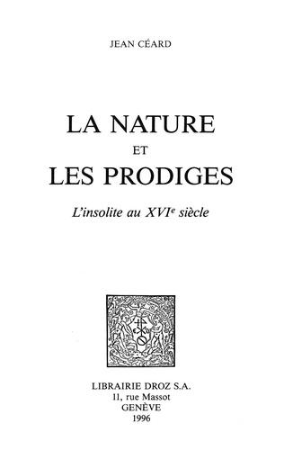 LA NATURE ET LES PRODIGES. L'insolite au XVIème siècle