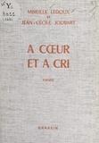 Jean-Cécile Joubart et Mireille Ledoux - À cœur et à cri.