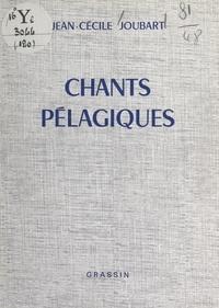 Jean-Cécile Joubart - Chants pélagiques.