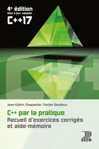 Jean-Cédric Chappelier et Florian Seydoux - C++ par la pratique - Recueil d'exercices corrigés et aide-mémoire.