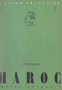 Jean Célérier et Albert Charton - Maroc - Avec 5 cartes et 19 photographies hors texte.