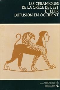 Jean Centre Bérard et Institut Français de Naples - Les céramiques de la Grèce de l'Est et leur diffusion en Occident.