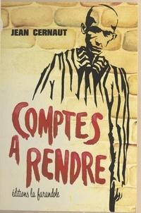 Jean Cernaut - Comptes à rendre.