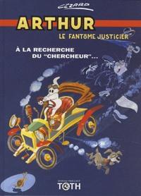 """Jean Cezard - Arthur le fantôme justicier Tome 2 : A la recherche du """"chercheur""""."""