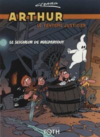 Jean Cezard - Arthur le fantôme justicier Tome 3 : Contre le seigneur de Malpartout.