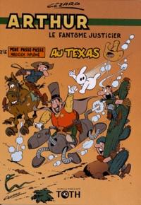 Jean Cézard - Arthur le fantôme justicier Tome 5 : Au Texas.