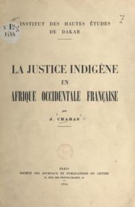 Jean Chabas - La justice indigène en Afrique occidentale française.