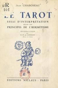 Jean Chaboseau et H.-M. de Campigny - Le Tarot - Essai d'interprétation selon les principes de l'hermétisme.