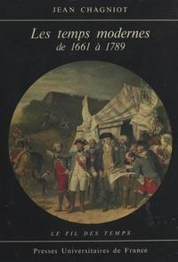 Jean Chagniot et Roland Mousnier - Les temps modernes, de 1661 à 1789.