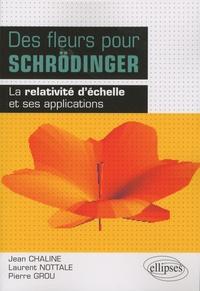 Jean Chaline et Laurent Nottale - Des fleurs pour Schrödinger - La relativité d'échelle et ses applications.