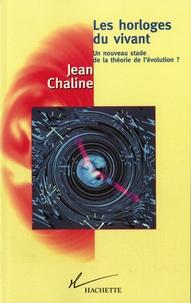 Jean Chaline - Les horloges du vivant - Un nouveau stade de la théorie de l'évolution ?.