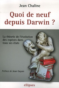 Jean Chaline - Quoi de neuf depuis Darwin ? - La théorie de l'évolution des espèces dans tous ses états.
