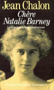Jean Chalon - Chère Natalie Barney - Portrait d'une séductrice.