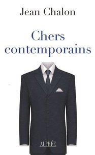 Jean Chalon - Chers contemporains.