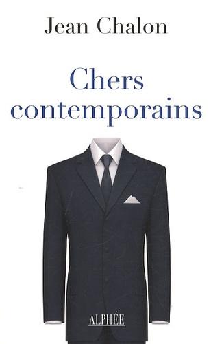 Jean Chalon - Chers contemporains.